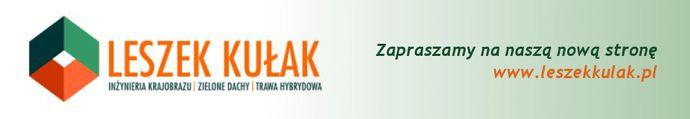 Leszek Kułak - boiska sportowe - zielone dachy - trawa hybrydowa